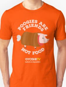 Poogies Are Friends - NOT Food! - DYoshiiTV T-Shirt