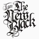I Am The New Black by yeahshirts