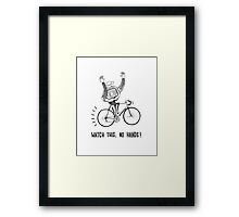 Watch this! Framed Print