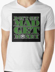 Dont Get Mad, Get Money Mens V-Neck T-Shirt