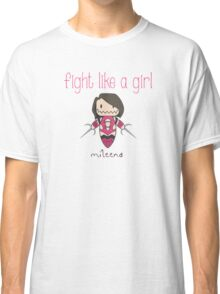 Fight Like a Girl - Clone Classic T-Shirt