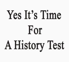 Yes It's Time For A History Test  by supernova23