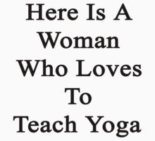 Here Is A Woman Who Loves To Teach Yoga  by supernova23