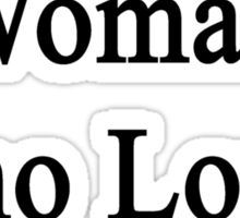 Here Is A Woman Who Loves Yoga  Sticker