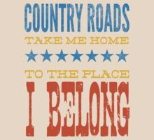 country roads take me home, to the place i belong by printproxy