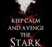 Keep calm and avenge the Stark poster by EdWoody