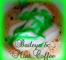 Baileys and Mint Coffee by ©The Creative  Minds