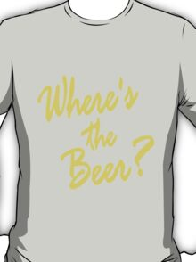Where's the Beer T-Shirt