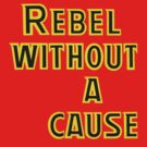 Rebel Without A Cause by Snufkin