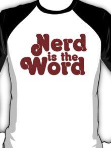 Nerd is the Word T-Shirt