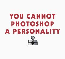 You cannot photoshop a personality by azummo