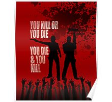 You kill or you die... Poster
