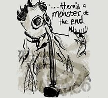 ...There's a Monster at the End Unisex T-Shirt