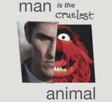 MAN is the cruelest ANIMAL by makatche55