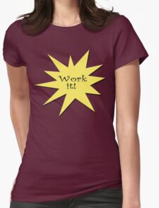 work it Womens Fitted T-Shirt