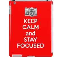 Keep Calm And Stay Focused iPad Case/Skin
