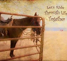 Let's Ride Through Life Together by Susan Werby