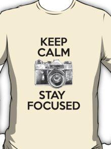 Keep Calm Stay Focused T-Shirt