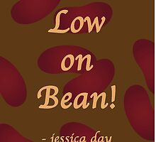 New Girl- Low on Bean!  by bheider