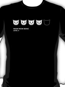 Meow Meow Beenz Level 4 T-Shirt