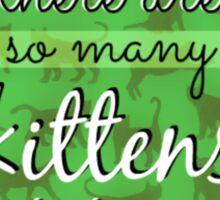 Kittens Though Sticker