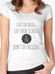 Stay in drugs, eat your school & don't do veggies (dark) Women's Fitted Scoop T-Shirt
