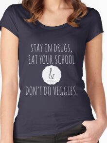 Stay in drugs, eat your school & don't do veggies (light) Women's Fitted Scoop T-Shirt