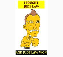 I Fought Jude Law And Jude Law Won (White Background) Unisex T-Shirt