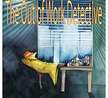 The Out Of Work Detective by Ray Shuell