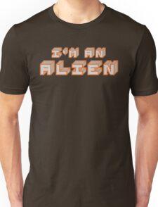 I'm an Alien. Unisex T-Shirt