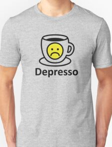 Depresso in the Morning Unisex T-Shirt