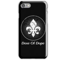 Dose Of Dope iPhone Case/Skin
