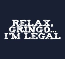 Relax, gringo I'm legal Kids Clothes