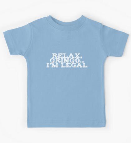 Relax, gringo I'm legal Kids Tee