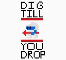 Dig Till You Drop Unisex T-Shirt