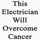 This Electrician Will Overcome Cancer  by supernova23