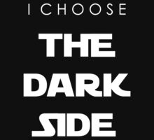 I Choose The Dark Side by starin