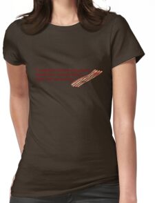 I want to grow my own food but I can't find any bacon seeds Womens Fitted T-Shirt