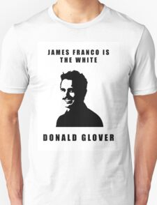 JAMES FRANCO IS THE WHITE DONALD GLOVER T-Shirt