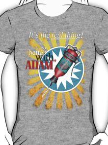 Better with ADAM! T-Shirt