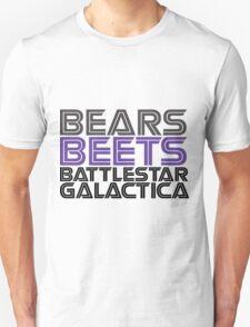 Bears, Beets, Battlestar Galactica. T-Shirt