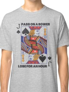 Euchre - Pass On A Bower - Lose For An Hour! Classic T-Shirt
