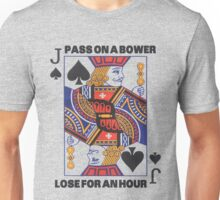 Euchre - Pass On A Bower - Lose For An Hour! Unisex T-Shirt