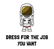 Astronaut Dress For The Job You Want by AmazingMart