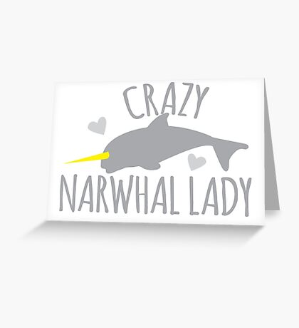 Crazy Narwhal Lady Greeting Card