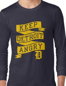 Keep Detroit Angry Long Sleeve T-Shirt