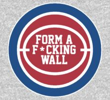 Form A F*cking Wall - Detroit Basketball! by geekingoutfitte