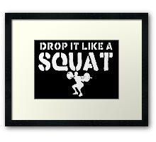 Drop It Like A Squat Framed Print