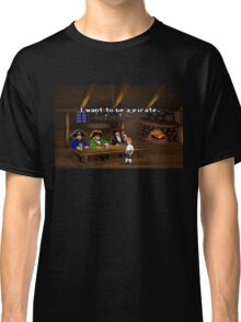 I want to be a pirate! (Monkey Island 2) Classic T-Shirt