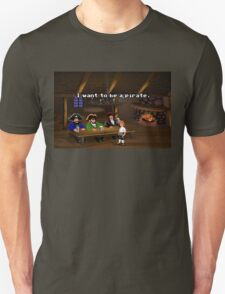 I want to be a pirate! (Monkey Island 2) T-Shirt